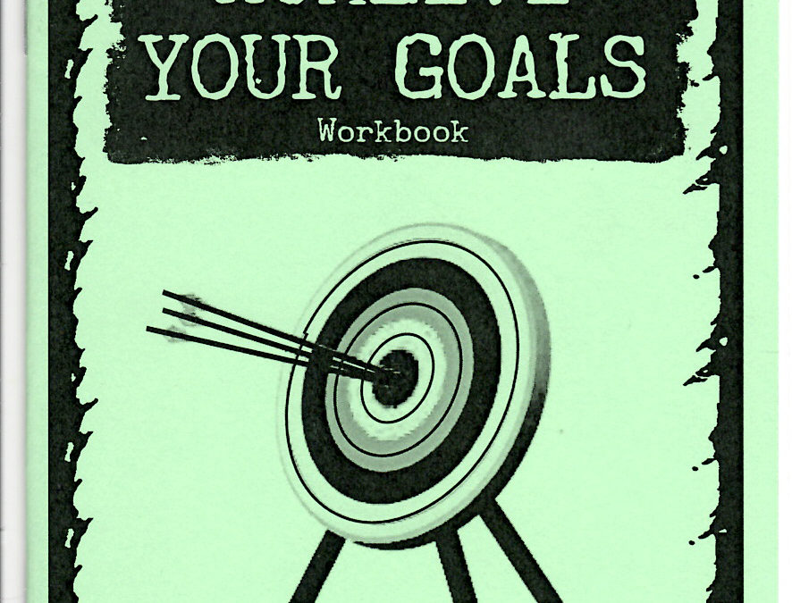 Achieve Your Goals: The Workbook