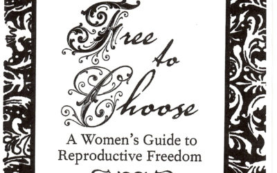 Free to Choose: A Woman's Guide to Reproductive Freedom