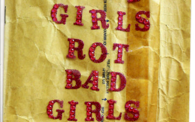 Good Girls Rot Bad Girls Too